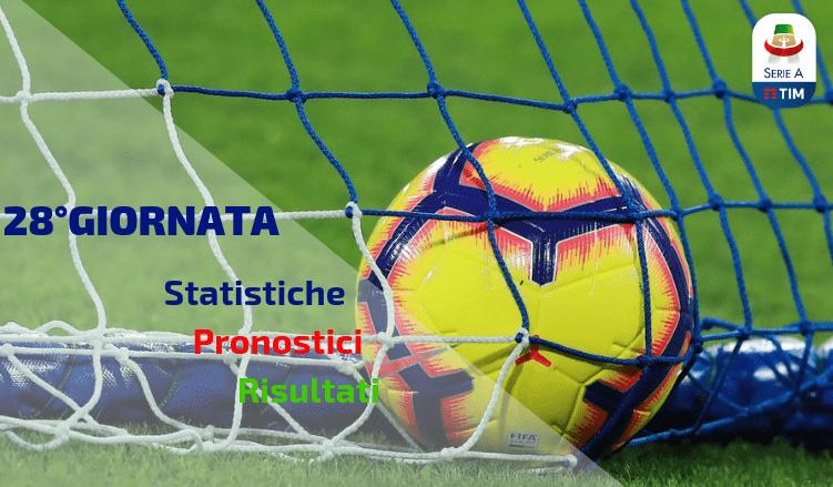 Serie A 28°Giornata - Pronostici, Statistiche e Risultati