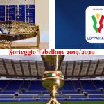 Sorteggio-Tabellone-2019_2020-coppa-italia-NEWBETLIVE5K.IT