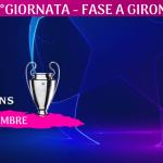 6°GIORNATA - FASE A GIRONI-CHAMPIONS-LEAGUE-PROGRAMMA-NEWBETLIVE5K.IT