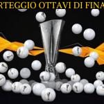 SORTEGGIO-OTTAVI-FINALE-2020-NEWBETLIVE5K.IT