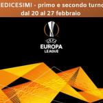 Sedicesimi - primo e secondo turno dal 20 al 27 febbraio-EUROPA-LEAGUE-NEWBETLIVE5K.IT