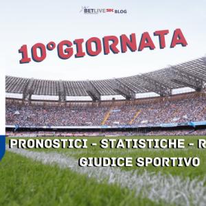 10°GIORNATA-SERIE-PRONOSTICI - STATISTICHE - RISULTATI - GIUDICE SPORTIVO-BETLIVE5K