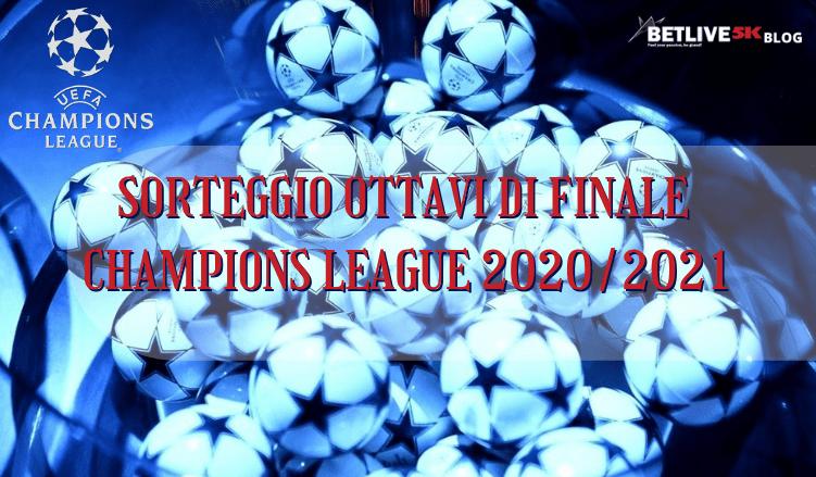SORTEGGIO OTTAVI DI FINALE CHAMPIONS LEAGUE 2020_2021-betlive5k