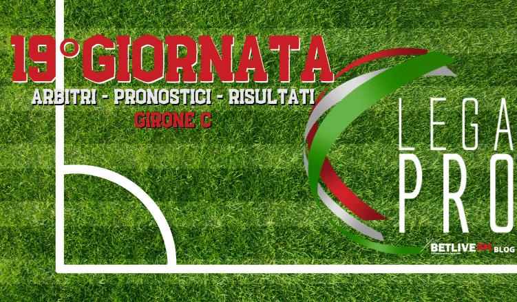 LEGA PRO-GIRONE-C-19°GIORNATA-PRONOSTICI-RISULTATI-ARBITRI-BETLIVE5K