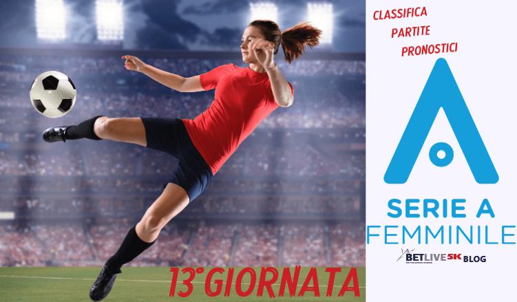 13GIORNATA-CALCIO-FEMMINILE-SERIE-A-CLASSIFICA-PARTITE-PRONOSTICI-2021-BETLIVE5K