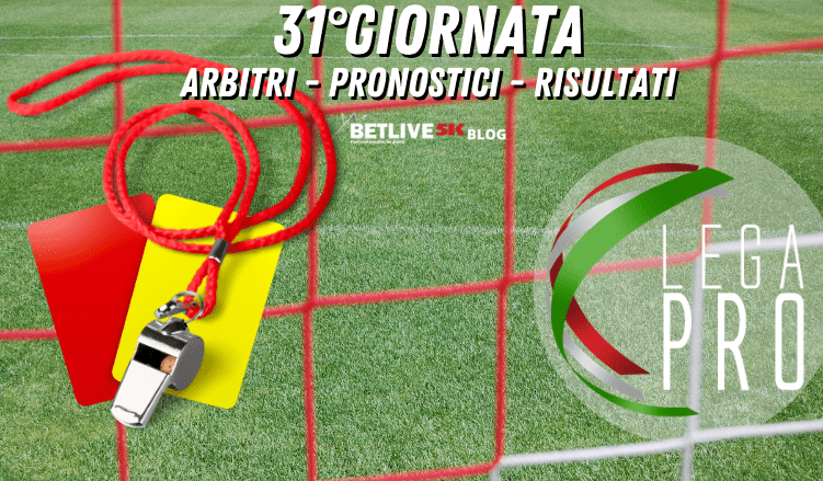 ARBITRI-PRONOSTICI-RISULTATI-31GIORNATA-LEGA-PRO-GIRONE-C-BETLIVE5K