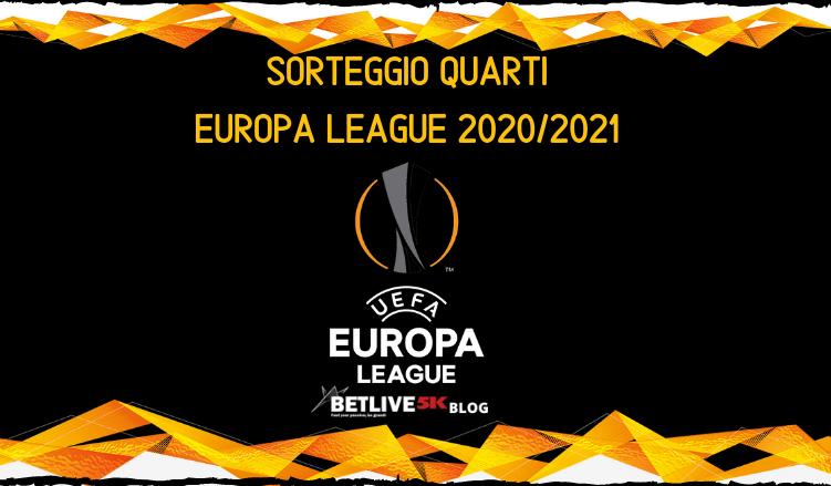 SORTEGGIO QUARTI EUROPA LEAGUE 2020_2021-BETLIVE5K