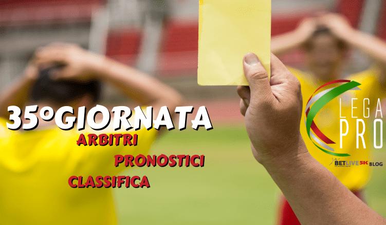 ARBITRI-PRONOSTICI-RISULTATI-35GIORNATA-LEGA-PRO-GIRONE-C-BETLIVE5K