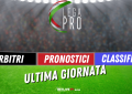 ARBITRI-PRONOSTICI-RISULTATI-38GIORNATA-ULTIMA-GIORNATA-LEGA-PRO-GIRONE-C-BETLIVE5K