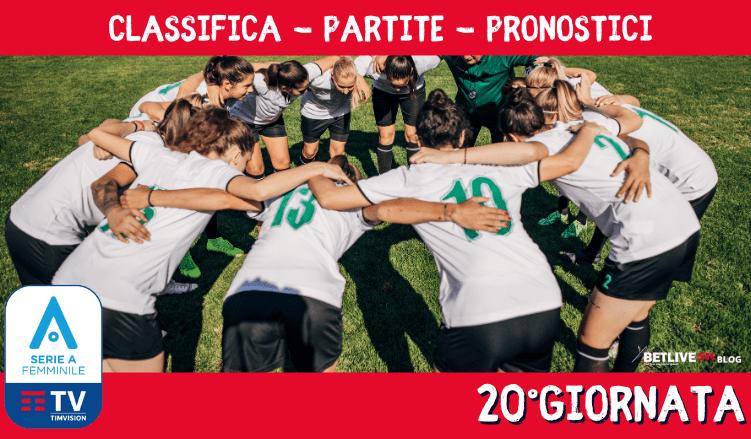 20GIORNATA-CALCIO-FEMMINILE-SERIE-A-CLASSIFICA-PARTITE-PRONOSTICI-2021-BETLIVE5K