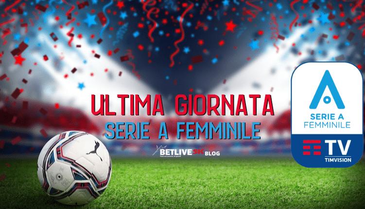 ULTIMA GIORNATA SERIE A FEMMINILE-22-23MAGGIO-BETLIVE5K
