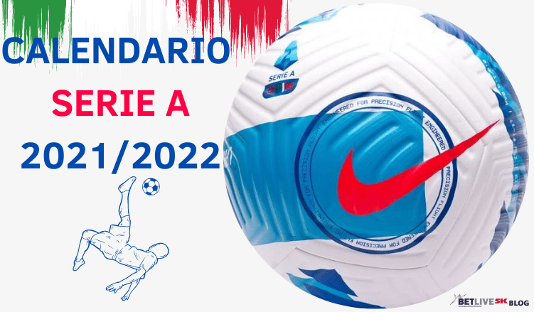 CALENDARIO-SERIE-A-2021-2022-betlive5k