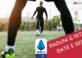 RADUNI & RITIRI DATE E SEDI-2021-2022-SERIE-A-BETLIVE5K